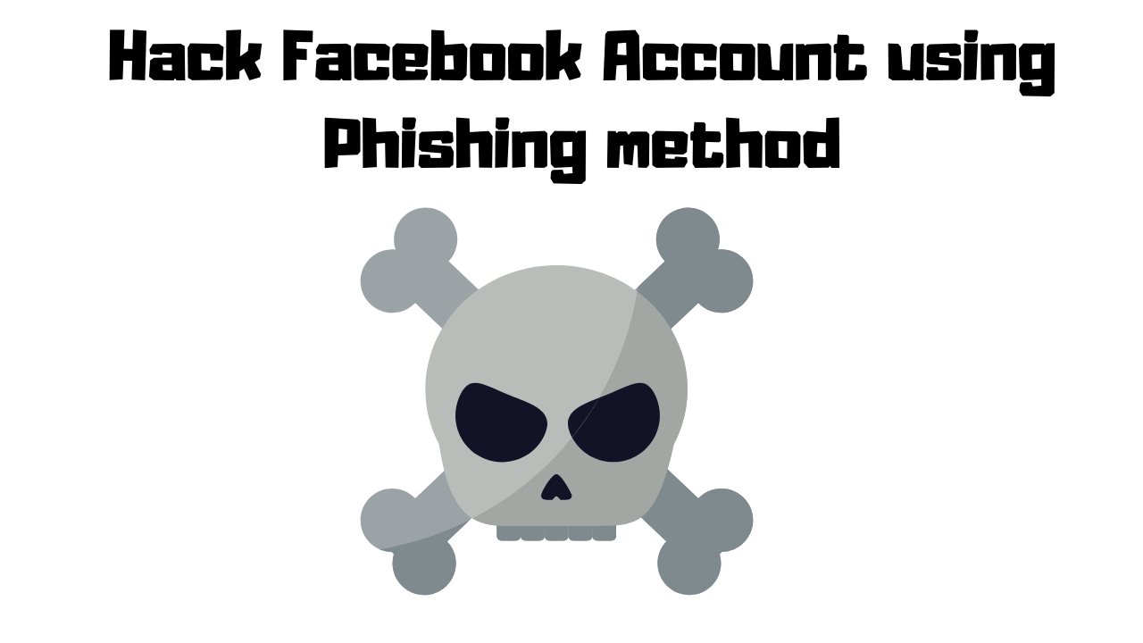 Hack Facebook Account using Phishing method